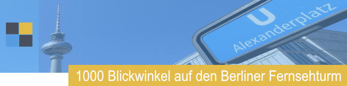 1000 Blickwinkel auf den Berliner Fernsehturm